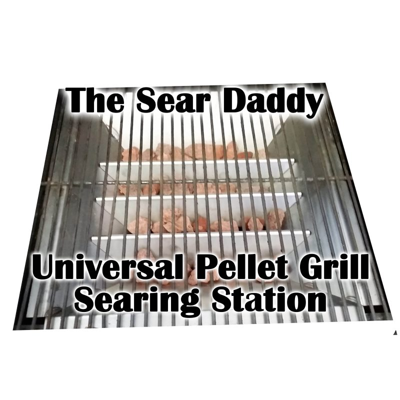 The Universal Sear Daddy – Pellet Grill Searing Station – 700°/800° Grill Grate Temperatures